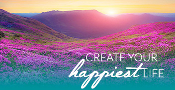create a life of happiness